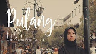 Float - Pulang (Andri Guitara ft Bintan Radhita) cover