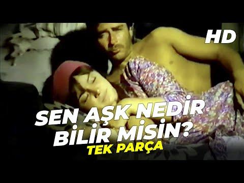 Sen Aşk Nedir Bilir Misin?   Arzu Okay Eski Türk Filmi Full İzle