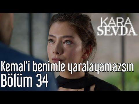 Kara Sevda 34. Bölüm - Kemal'i Benimle Yaralayamazsın