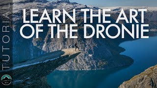 Learn the Art of the Dronie (Drone Selfie)