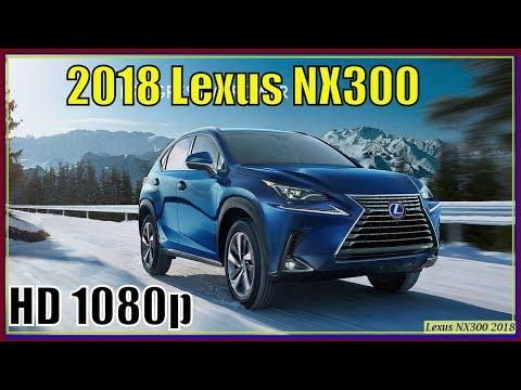 Lexus NX300 2018 | 2018 Lexus NX300 Review And Specs - Interior Exterior