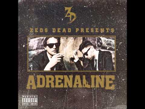 Zeds Dead  Adrenaline