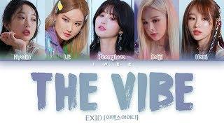 EXID (이엑스아이디) - The Vibe (아끼지마) (Han|Rom|Eng) Color Coded Lyrics/한국어 가사