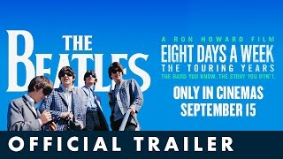 Video THE BEATLES: EIGHT DAYS A WEEK – THE TOURING YEARS. Official UK Trailer download MP3, 3GP, MP4, WEBM, AVI, FLV Juli 2018