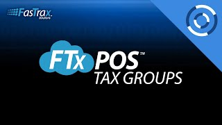 FasTrax Cloud POS - Creating and Editing Tax Groups