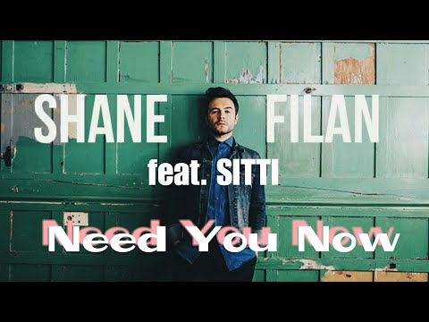Shane Filan Ft. Sitti - Need You Now (Lyrics)