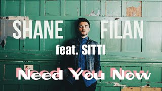 Video Shane Filan ft. Sitti - Need You Now (Lyrics) download MP3, 3GP, MP4, WEBM, AVI, FLV Maret 2018