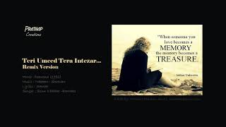 Teri Umeed Tera Intezaar.......Deewana (1992) - Remix Version