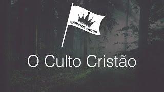 O Culto Cristão