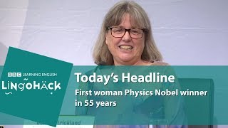 First woman Physics Nobel winner in 55 years: Lingohack