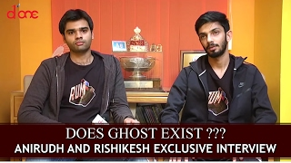 Does Ghost Exist ??? : Anirudh And Hrishikesh Exclusive Interview  Rum Movie Spl  D'one