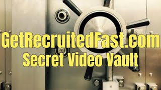 GetRecruitedFast.com Secret Video Vault