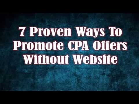 CPA Marketing 2018 - 7 Proven Ways to Promote CPA Offers without Website