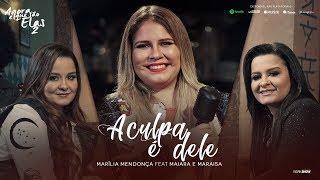 Baixar Marília Mendonça - A Culpa é Dele feat. Maiara e Maraisa (Agora é Que São Elas 2)