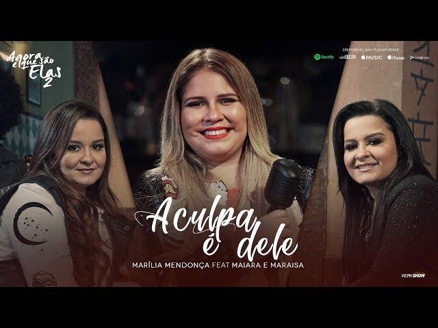 Marília Mendona - A Culpa é Dele feat Maiara e Mar