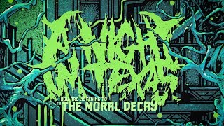 A NIGHT IN TEXAS THE MORAL DECAY OFFICIAL LYRIC VIDEO 2018 SW EXCLUSIVE