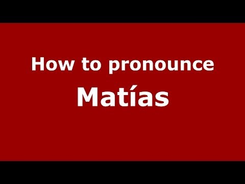 How to pronounce Matías (Italian/Italy)  - PronounceNames.com