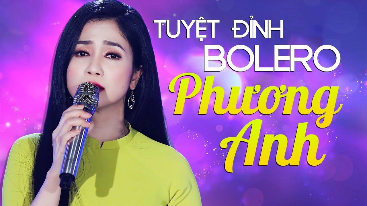 Phương Anh Bolero MỚI NHẤT 2019 - Những Ca Khúc Nhạc Vàng Bolero Buồn Tê Tái