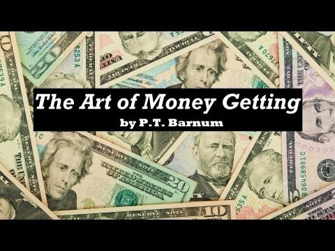 THE ART OF MONEY GETTING by P. T. Barnum FULL AudioBook - We