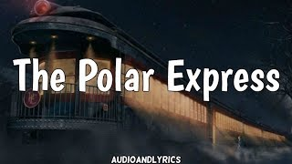 Tom Hanks - The Polar Express (Lyrics)
