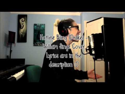 Hotline Bling (Drake) - William Singe Cover (Lyrics)