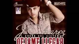 J Alvarez - Dejame Llegar (Prod by. Eliot El Mago D-OZ)