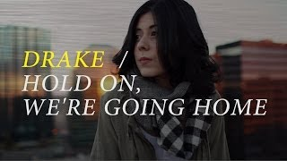 Drake - Hold On, We're Going Home (cover) by Daniela Andrade x Jon Lawless