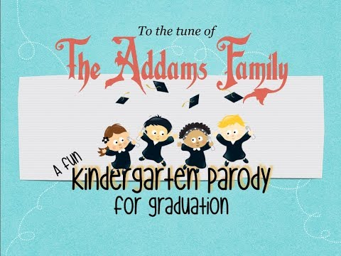 The Addams Family Kindergarten Parody for Graduation Kinder song