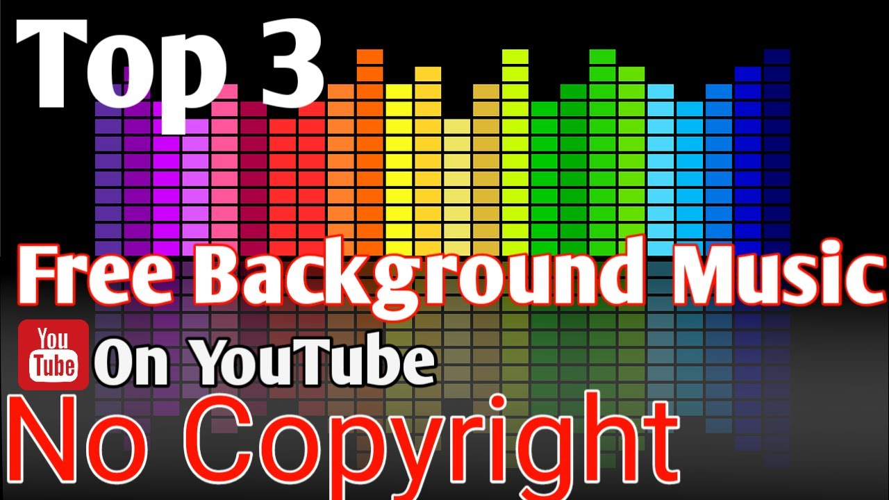 Top 3 Background Music Most Popular On Youtube No Copyright Songs Youtube