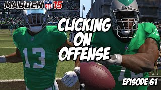 Madden 15 Ultimate Team | CLICKING ON OFFENSE | Episode 61