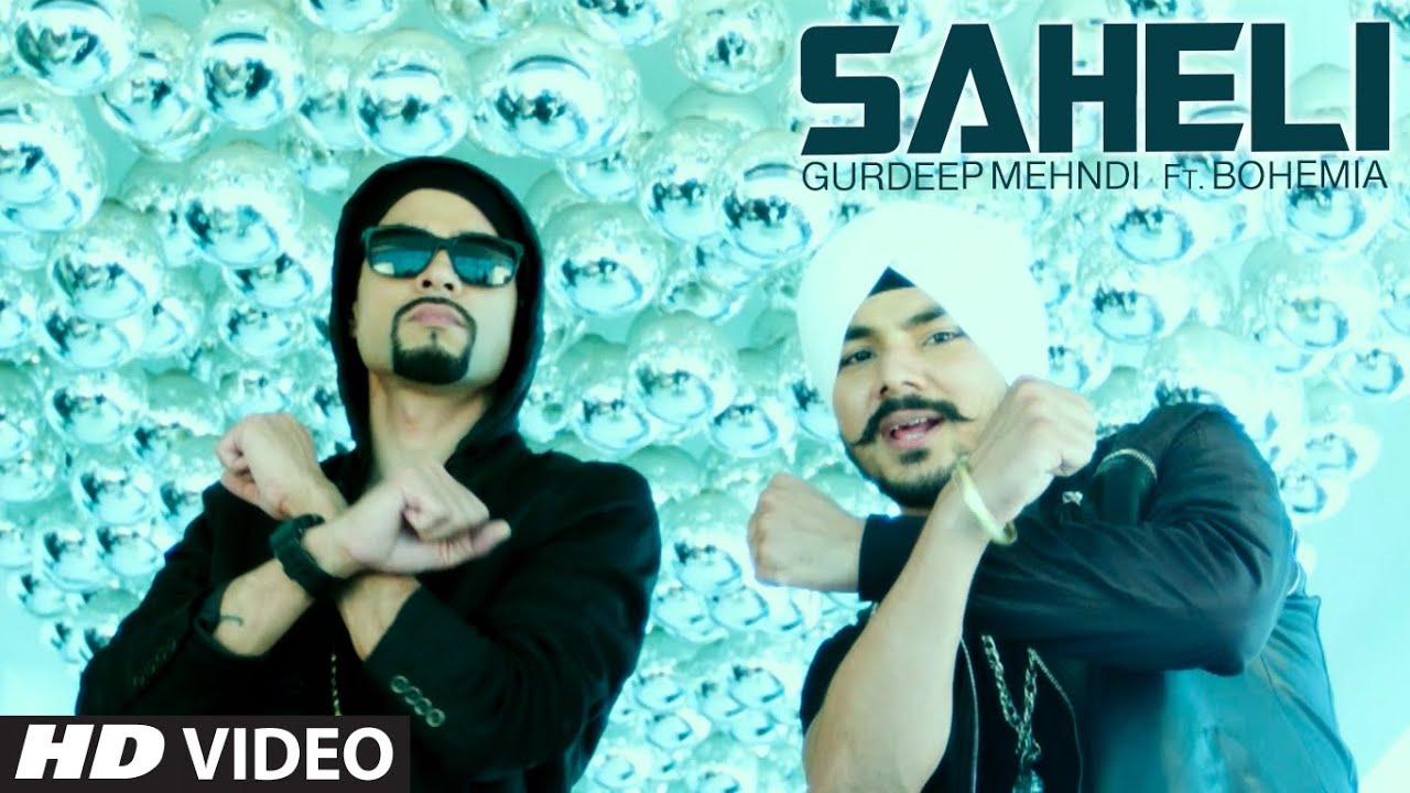 Saheli Video Song Gurdeep Mehndi Feat Bohemia New Punjabi Video