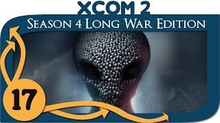 XCOM 2 Modded Legend - Season 4 Long War Edition - Ep. 17