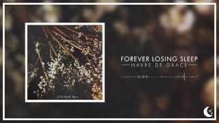 Forever Losing Sleep - Havre De Grace