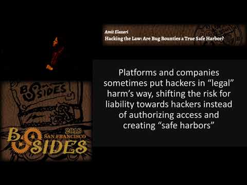BSidesSF 2018 - Hacking the Law: Are Bug Bounties a True Safe Harbor? (Amit Elazari)