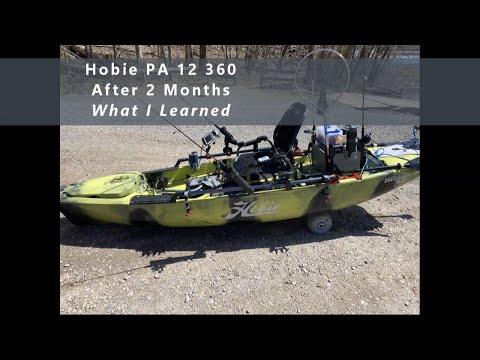 Hobie Pro Angler 12 - 360 Kayak - 2 Months later - What I learned