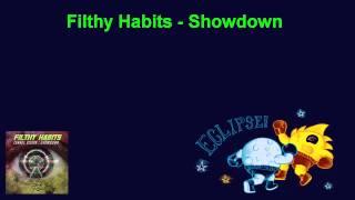 Filthy Habits - Showdown