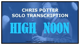 High Noon - Amazing Chris Potter Solo
