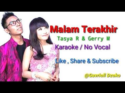 Malam Terakhir - Tasya R Feat Gerry M Karaoke (cover) Terbaru