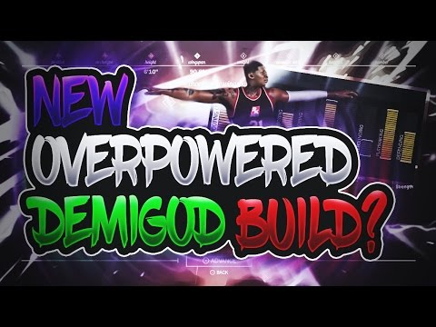 THE NEW CURRENT OVERPOWERED DEMI GOD BUILD!?! DEMI GOD CREATION | NBA 2K17