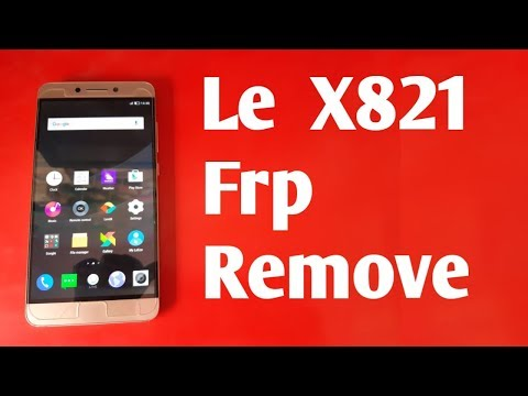 LeEco (Letv) Le Max 2 X821 FRP Unlock Or Google Account Bypass Without Pc