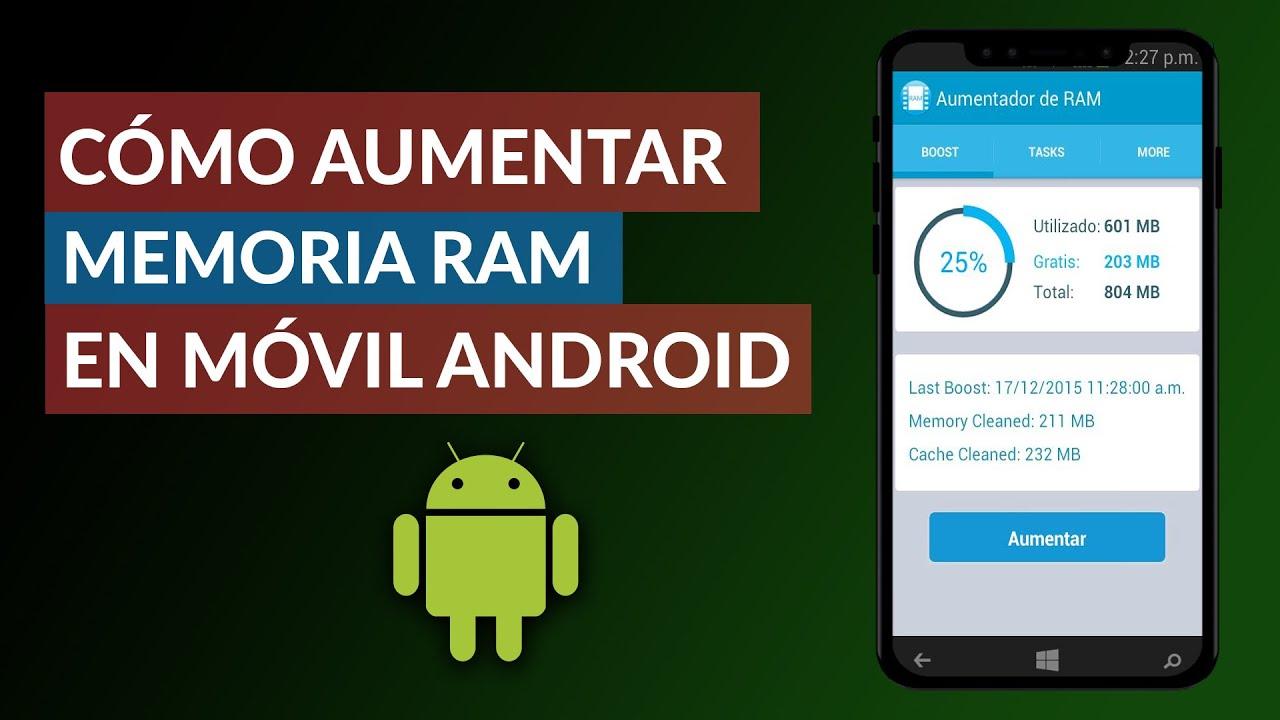 Como Aumentar La Memoria Ram De Mi Movil Android Con O Sin Root