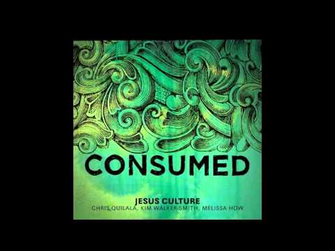Holy - Consumed Jesus Culture