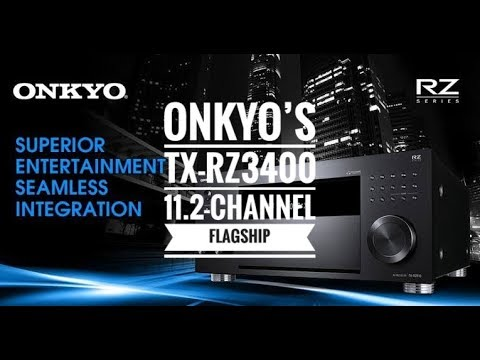 ONKYO'S TX-RZ3400 11 2-CHANNEL FLAGSHIP AV Receiver has been announced