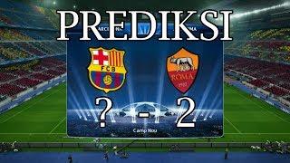 Prediksi Barcelona vs Roma Leg 1 Liga Champions 2018