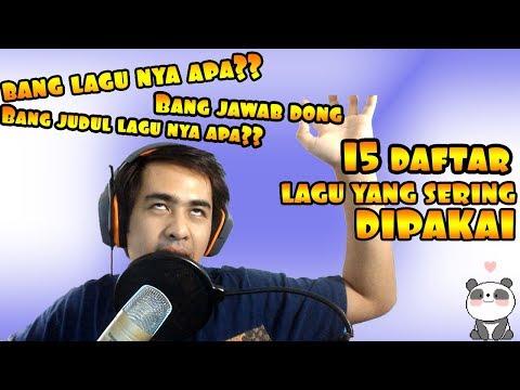 15 LAGU YANG SERING DI PAKAI!!