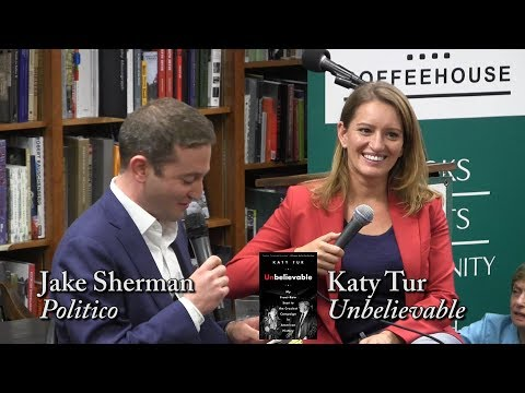 "Katy Tur, ""Unbelievable"" (with Jake Sherman)"
