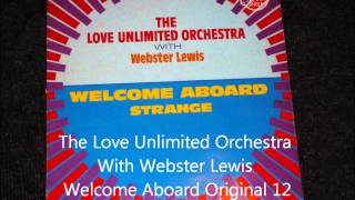 The Love Unlimited Orchestra With Webster Lewis - Welcome Aboard Original 12 inch Version 1981