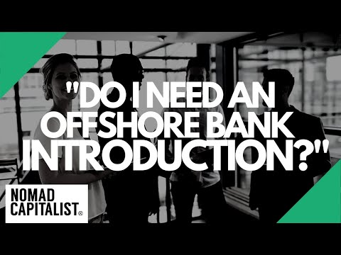 """Do I Need an Offshore Bank Introduction?"""