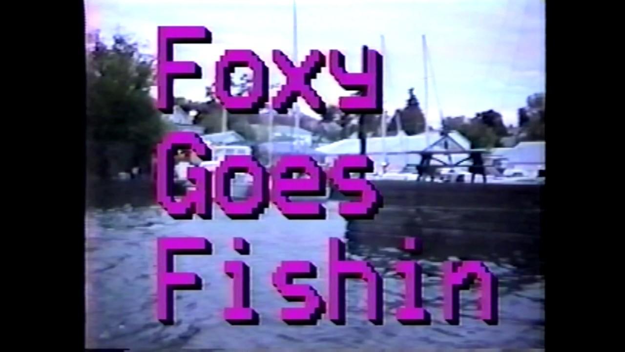 Foxy & Goose Go Fishing  10-6-91