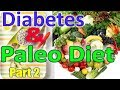 5 Preventing and Reversing Diabetes with the Paleo Diet - Part 2